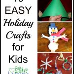 10 Easy Holiday Crafts for Kids! Minimal Effort and Supplies!
